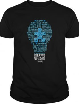 Look Beyond Autism And See Someone Special shirt