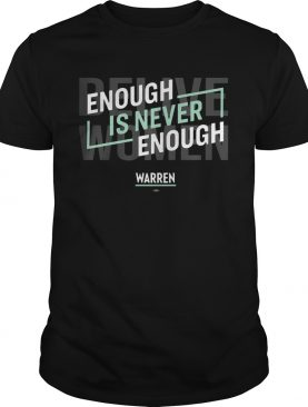 Team Warren Enough Is Never Enough shirt