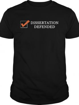 Tobias Raphael Morgan Dissertation Defended shirt