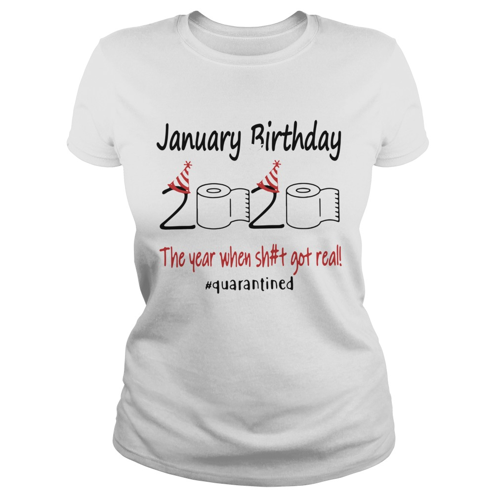 1586167742January Birthday The Year When Shit Got Real Quarantined  Classic Ladies