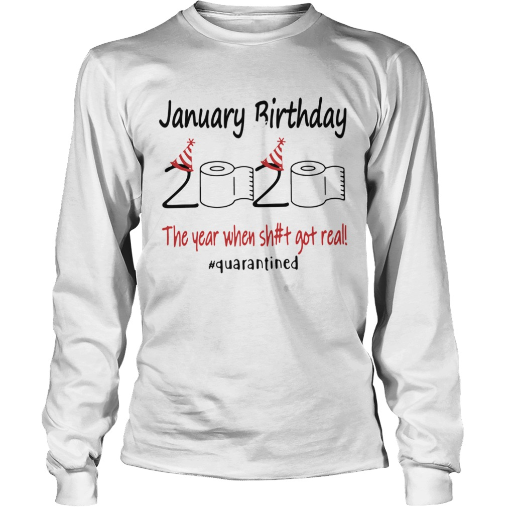 1586167742January Birthday The Year When Shit Got Real Quarantined  Long Sleeve