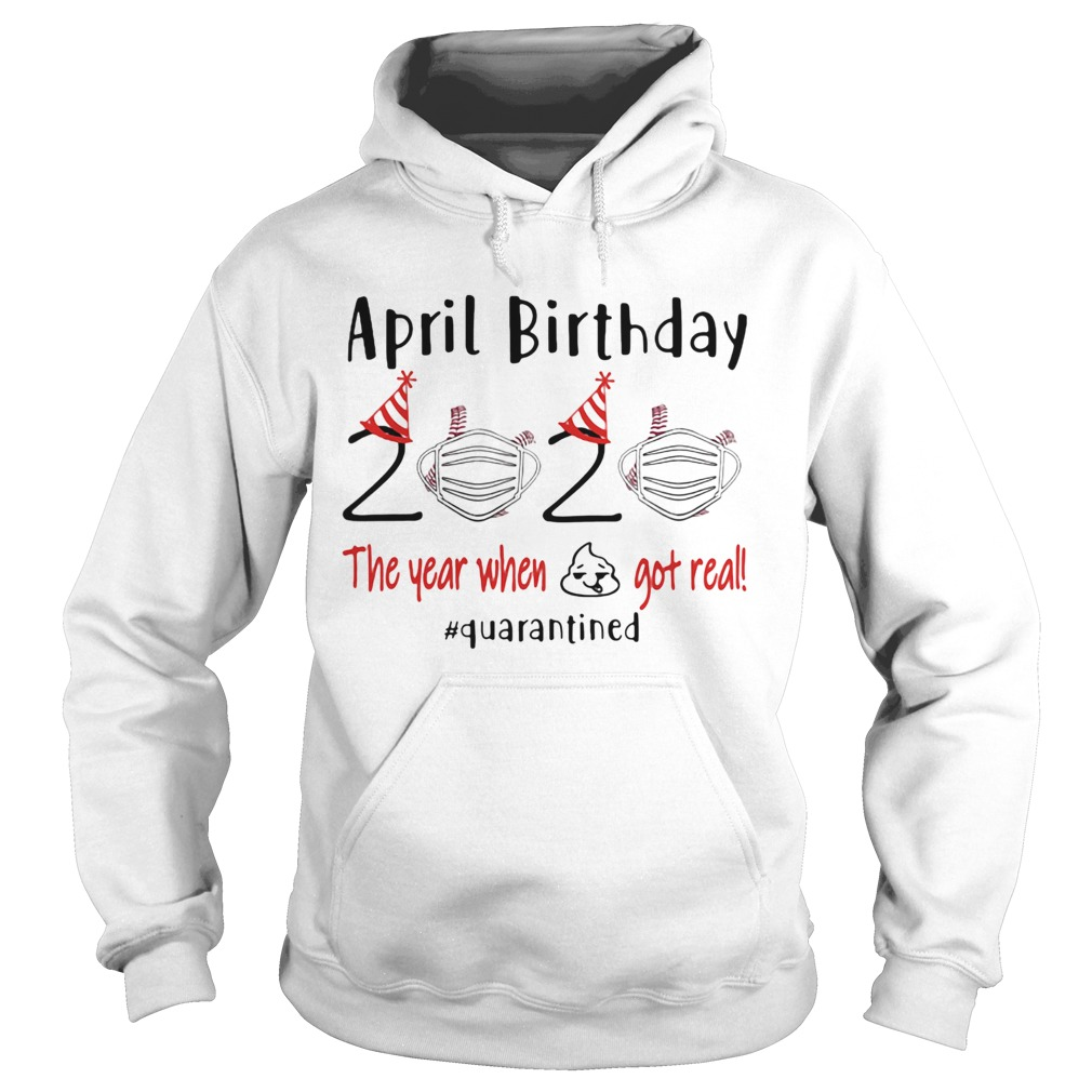 April birthday 2020 baseball mask the year when shit got real quarantined  Hoodie