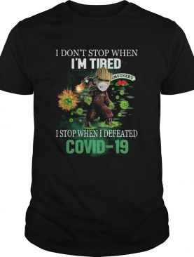 Baby Groot I Dont Stop When Im Tired I Stop When I Defeated Covid19 Smuckers shirt