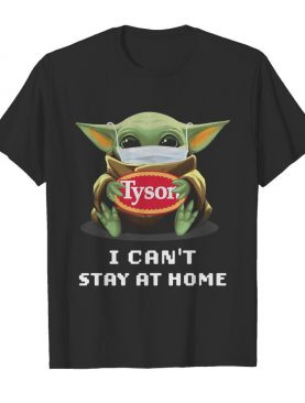 Baby Yoda face mask hug Tison I can't stay at home shirt