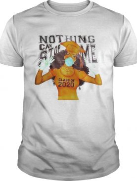 Black Girl Face Mask Nothing Can Stop Me Class Of 2020 shirt