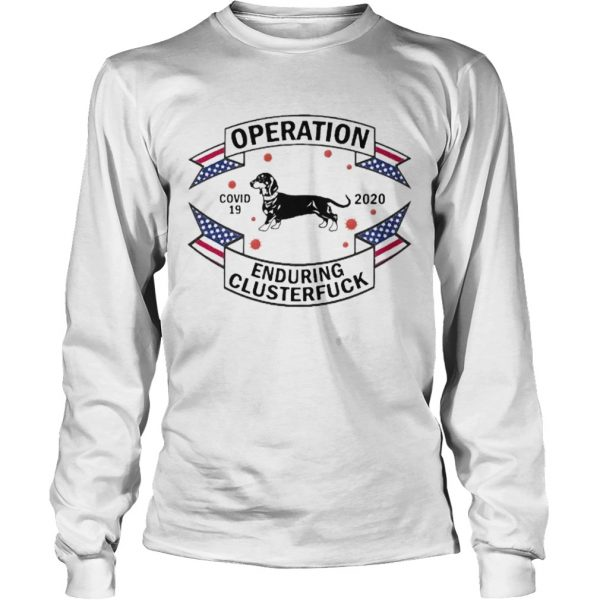 Dachshund Operation Enduring Clusterfuck COVID19 2020  Long Sleeve
