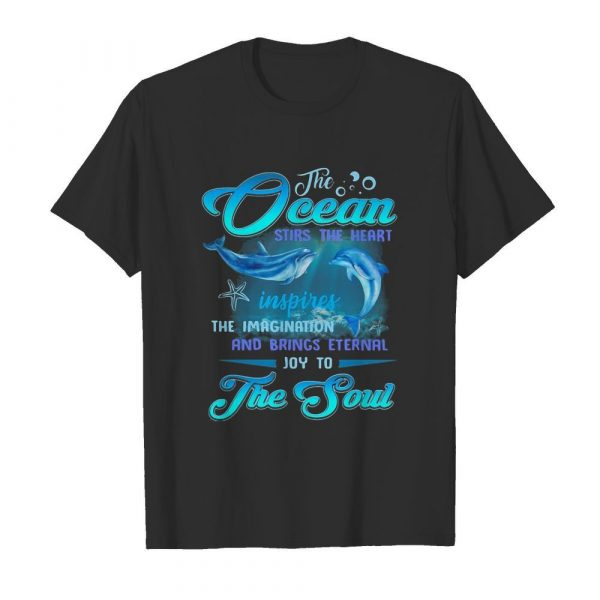 Dolphin the Ocean stirs the heart inspires the imagination and brings eternal joy to the soul  Classic Men's T-shirt