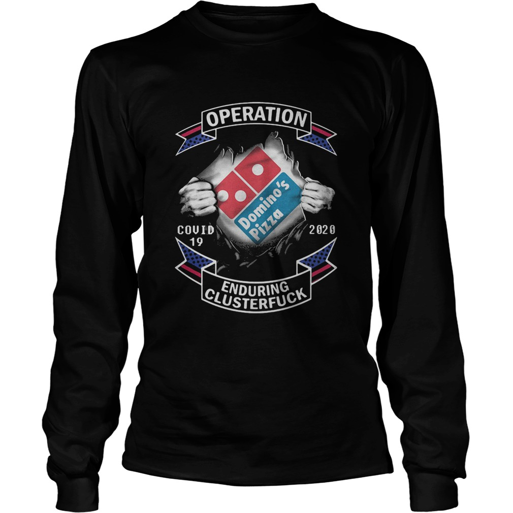 Dominos pizza operation covid19 2020 enduring clusterfuck hands  Long Sleeve