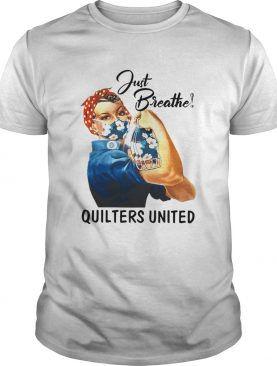 Just Breathe Quilters United Mask Girl shirt