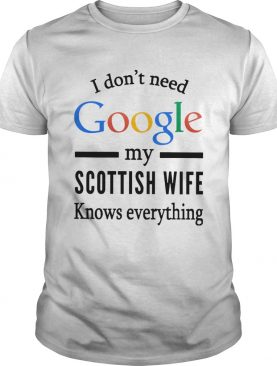 Just For LOLs Joke Mens I Dont Need Google My Wife Knows Everything shirt