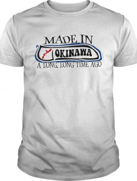 Made In Okinawa shirt
