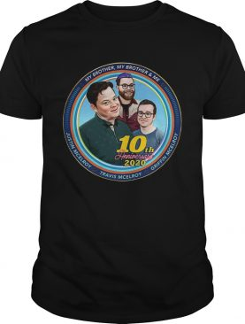 Mbmbam My Brother My Brother And Me Mcelroy 10th Anniversary shirt