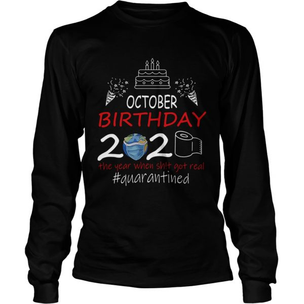 October Birthday 2020 The Year When Shit Got Real Quarantined Earth  Long Sleeve