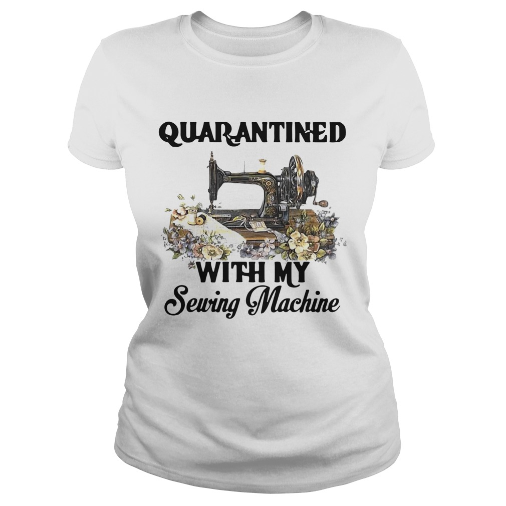 Quarantined With My Sewing Machine  Classic Ladies