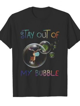 Reindeer Stay Out Of My Bubble Coronavirus shirt