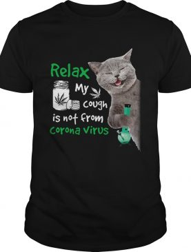 Relax My Cough Is Not From Coronavirus Cat shirt