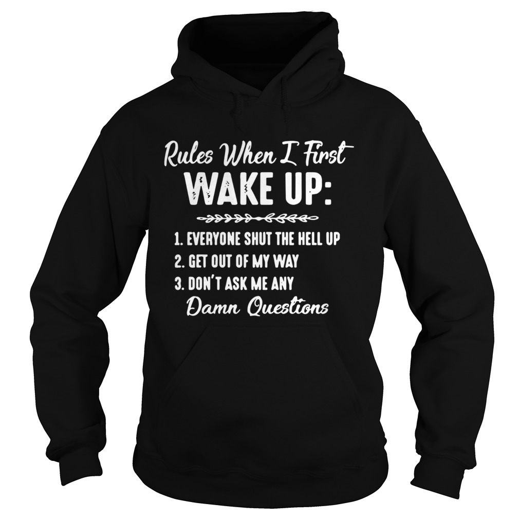 Rules When I First Wake Up  Hoodie
