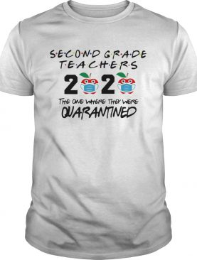 Second grade teachers 2020 mask the one where they were quarantined shirt