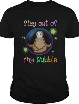 Sloth Stay Out Of My Bubble shirt