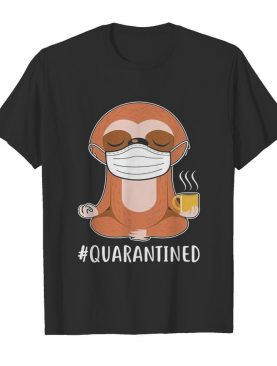 Sloth yoga and drinking coffee quarantined mask covid-19 shirt