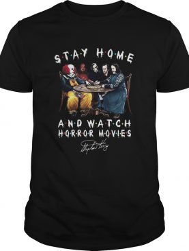 Stephen King Is Still Underrated Stay Home And Watch Horror Movies shirt