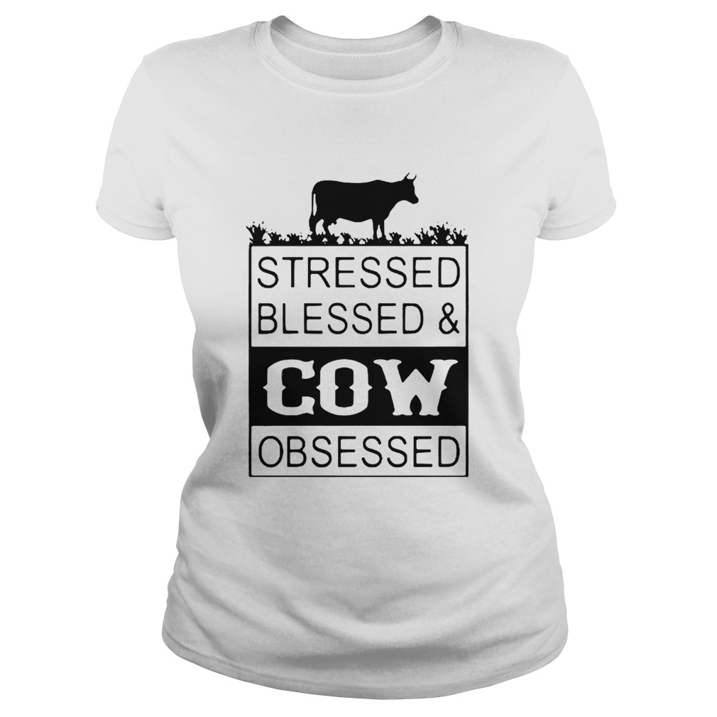 Stressed Blessedcow Obsessed  Classic Ladies