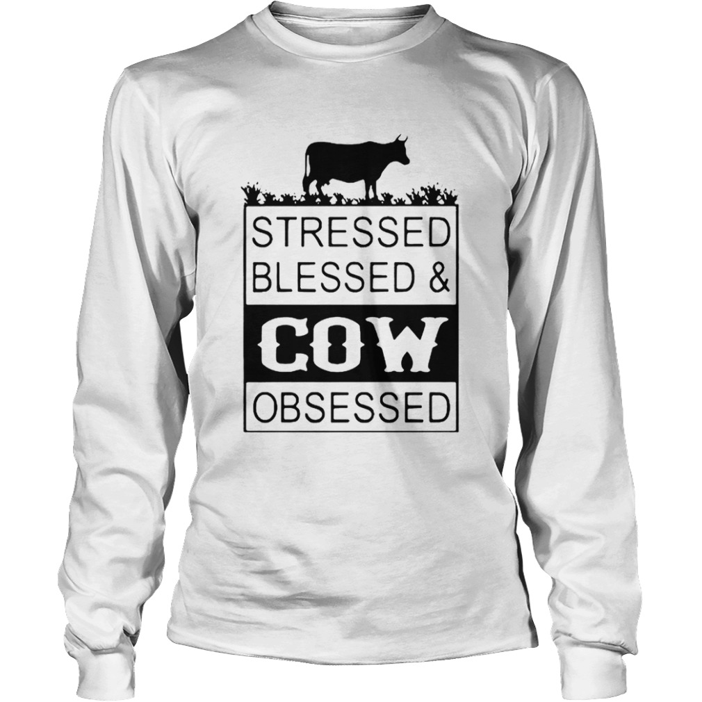 Stressed Blessedcow Obsessed  Long Sleeve