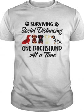 Surviving Social Distancing One Dachshund Dog shirt