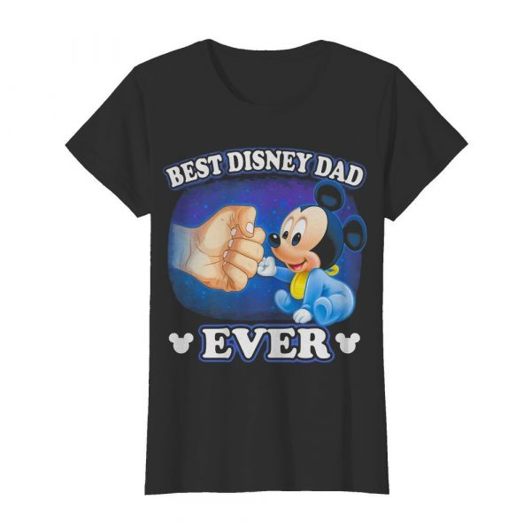 A Beautiful Cooler And Pretty Mickey Mouse Best Disney Dad Ever  Classic Women's T-shirt