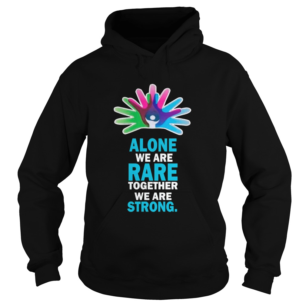 Alone We Are Rare Together We Are Strong  Hoodie