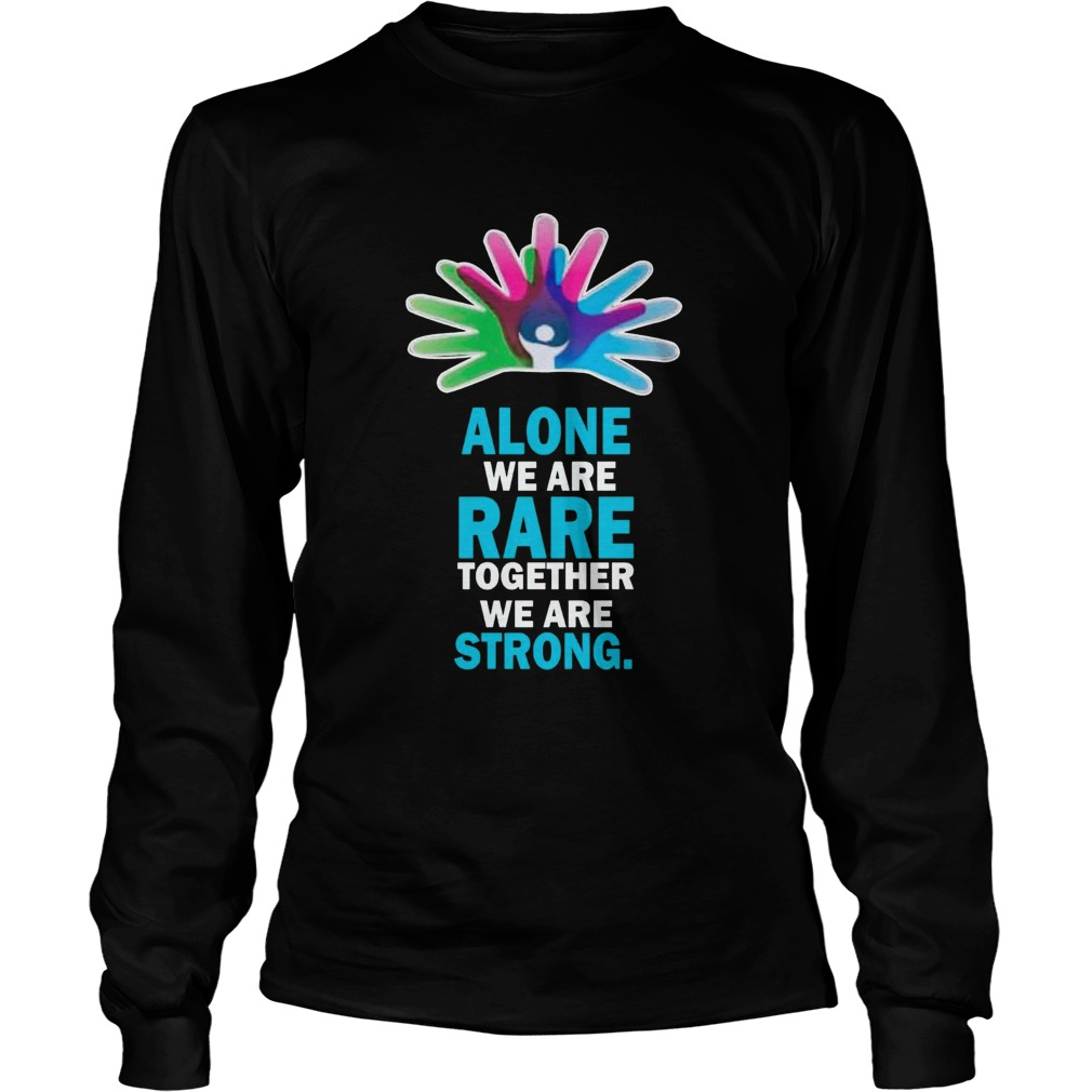 Alone We Are Rare Together We Are Strong  Long Sleeve