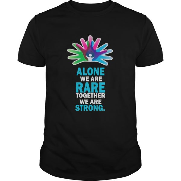 Alone We Are Rare Together We Are Strong  Unisex