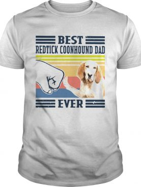 Best Redtick Coonhound Dad Ever Vintage shirt