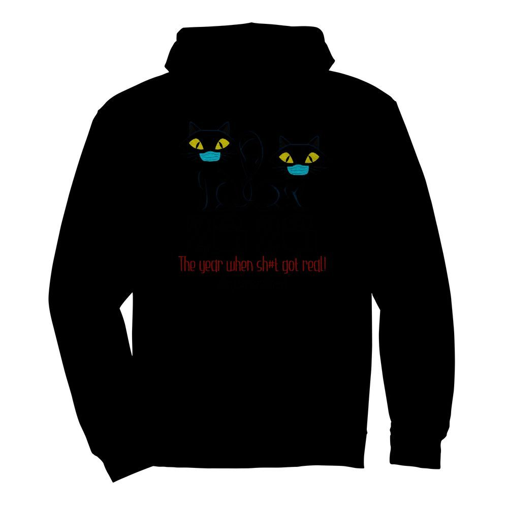 Black Cat Mask 2020 The Year When Shit Got Real Quarantined  Unisex Hoodie