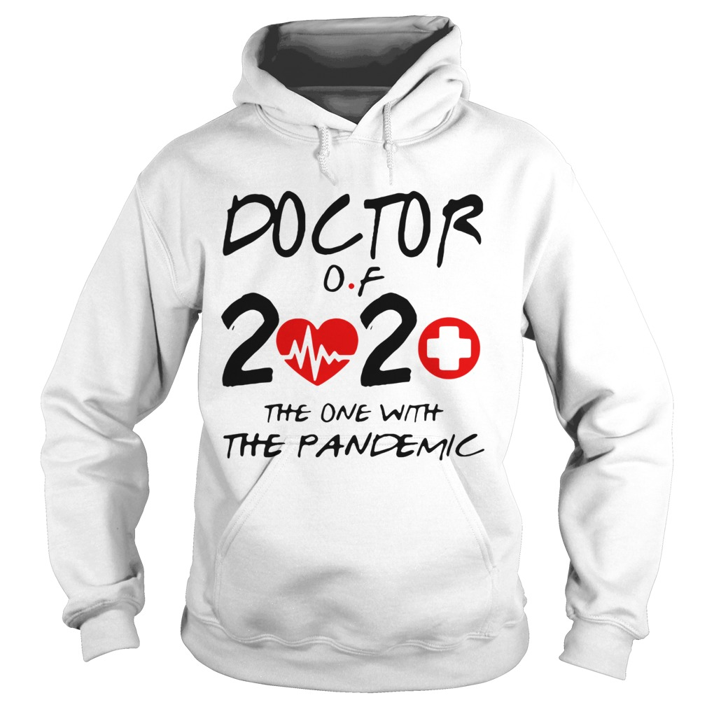 Doctor Of 2020 The One With The Pandemic  Hoodie