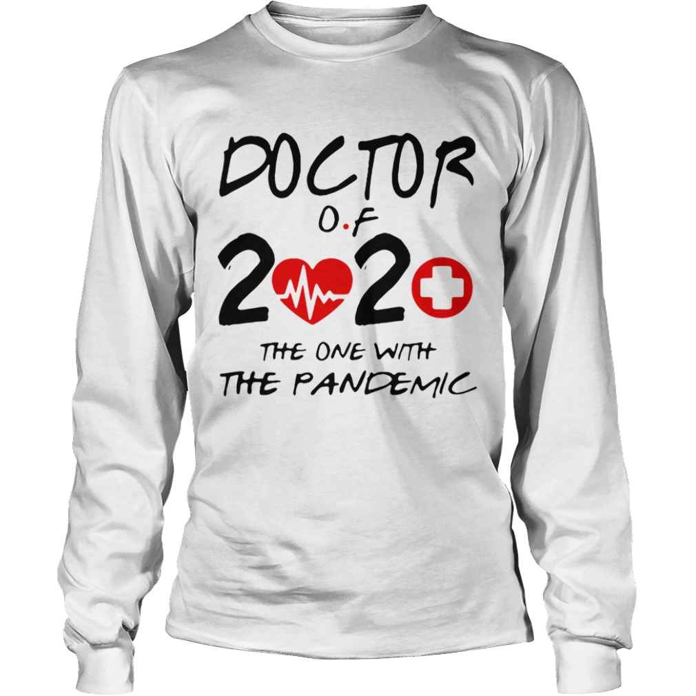 Doctor Of 2020 The One With The Pandemic  Long Sleeve