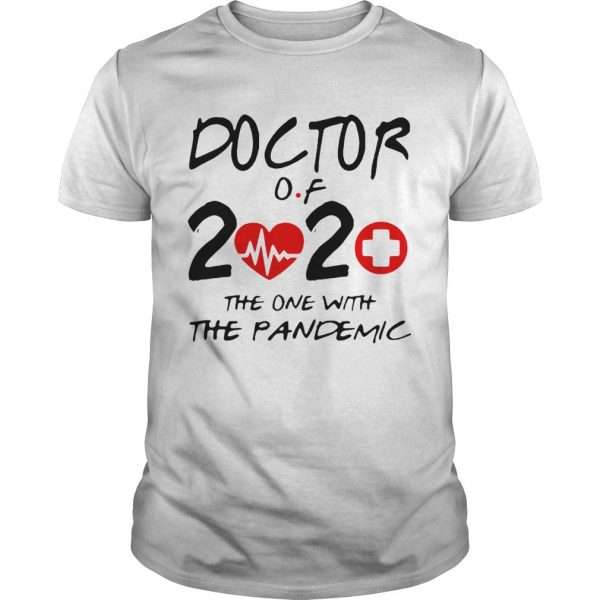 Doctor Of 2020 The One With The Pandemic  Unisex