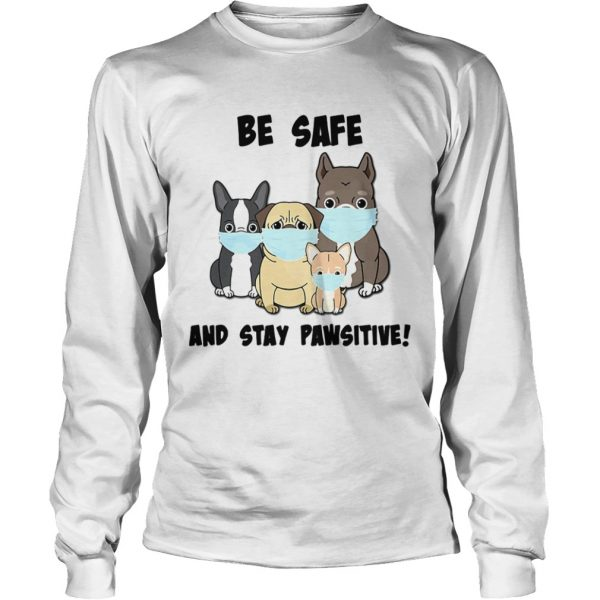 Dog Mask Be Safe And Stay Pawsitive  Long Sleeve