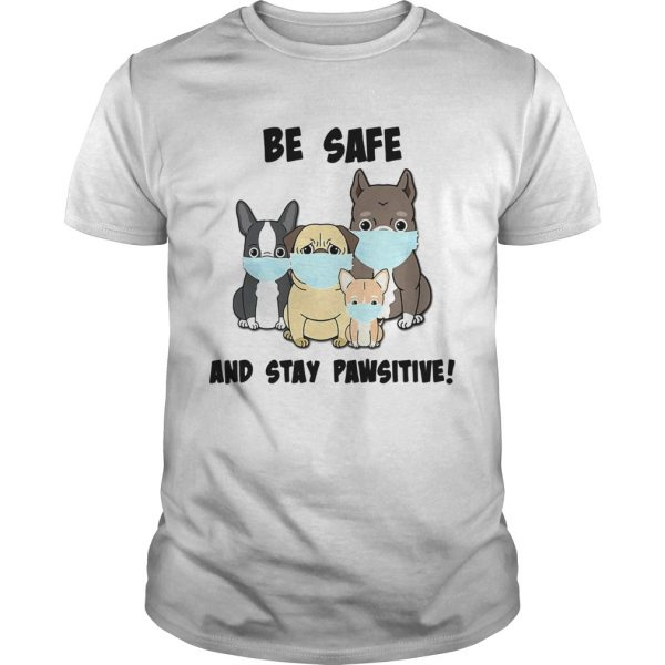 Dog Mask Be Safe And Stay Pawsitive  Unisex