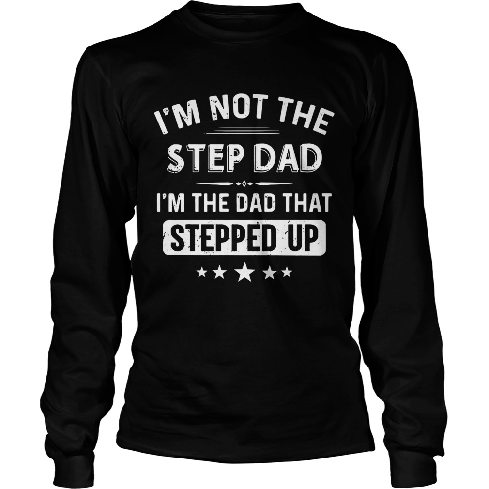 Im Not The Sted Dad  Long Sleeve