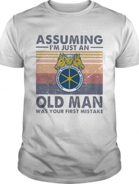 International brotherhood of teamsters assuming Im just an old lady was your first mistake vintage