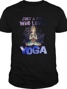 Just A Girl Who Loves Yoga shirt