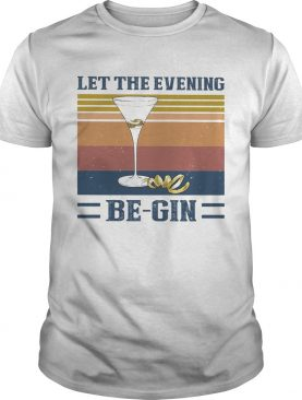 Let the evening be gin wine vintage shirt