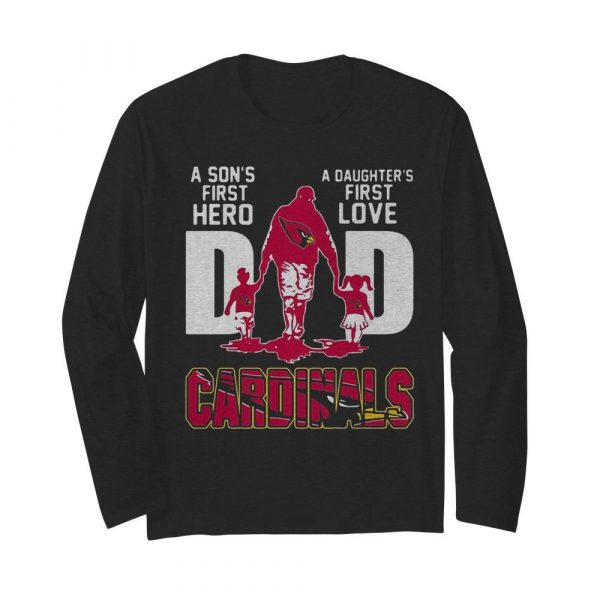 Louis Cardinals Dad a son's first Hero a Daughter's first love  Long Sleeved T-shirt