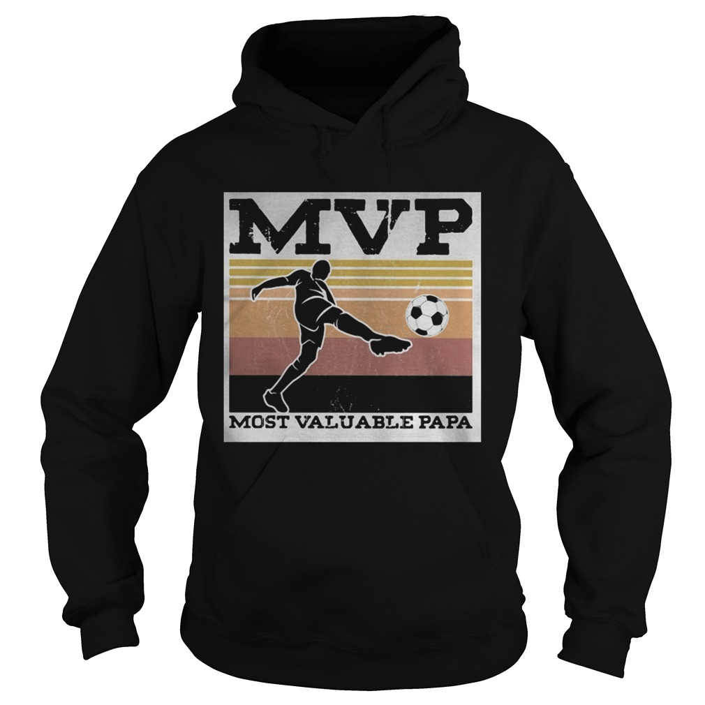 Soccer MVP most valuable papa vintage  Hoodie