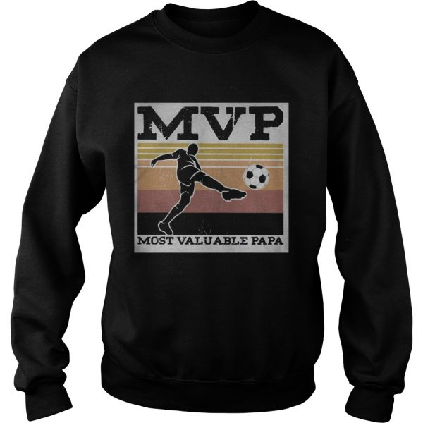 Soccer MVP most valuable papa vintage  Sweatshirt