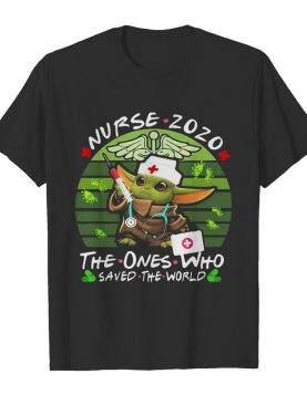 Star wars baby yoda nurse 2020 the ones who saved the world vintage shirt