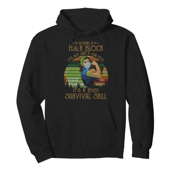 Strong woman mask working at h&r block it's not just a job title it's a 2020 survival skill vintage  Unisex Hoodie