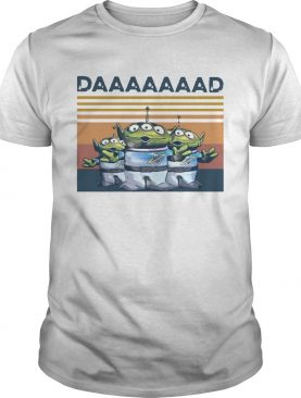 The Squeeze Toy Aliens Daaaaad Vintage shirt