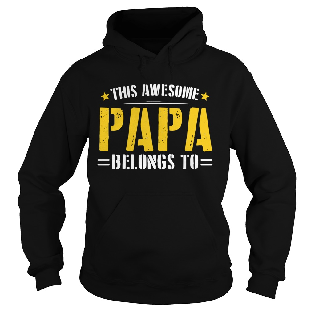 This Awesome Papa Belongs To  Hoodie